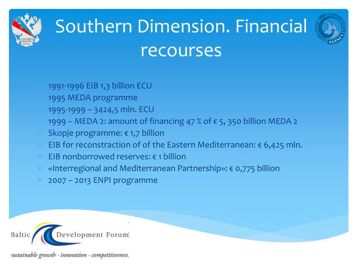 Southern Dimension. Financial recourses