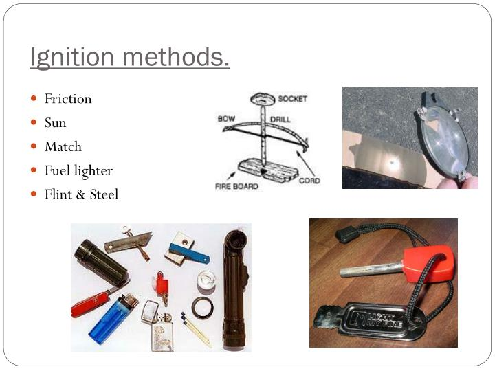 Ignition methods.