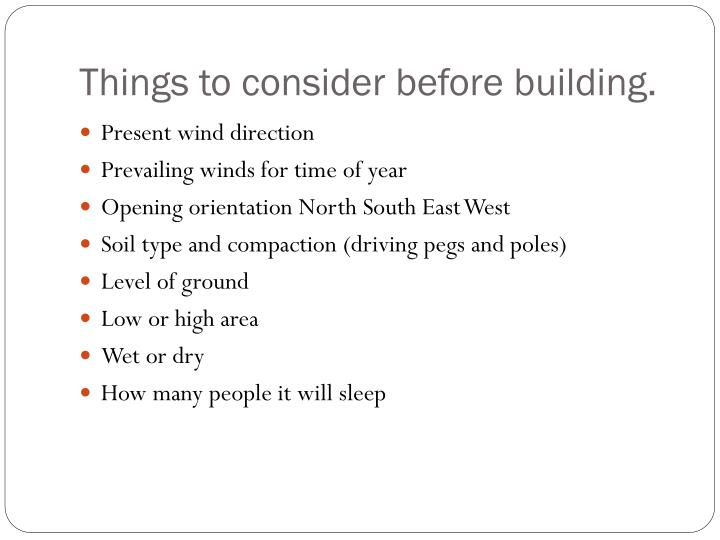 Things to consider before building.