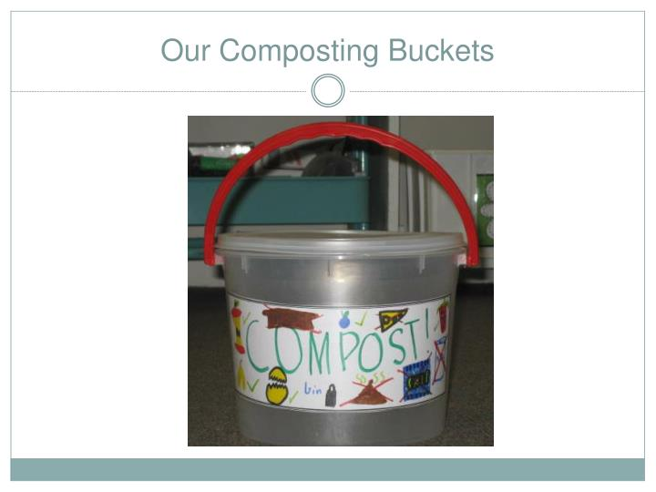 Our Composting Buckets