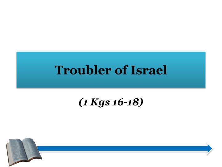Troubler of israel