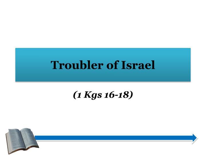 Troubler of Israel