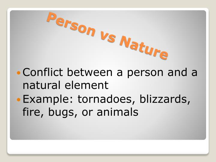 Conflict between a person and a natural element
