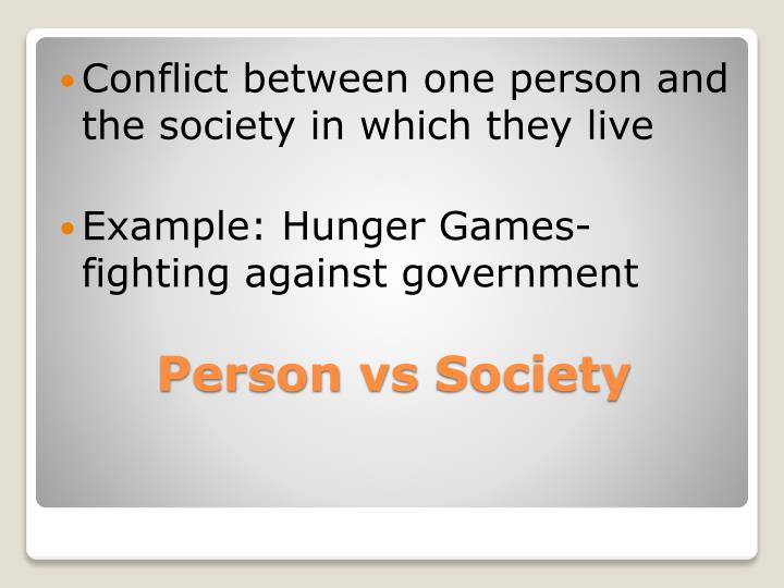 Conflict between one person and the society in which they live