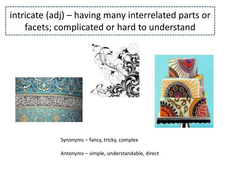 intricate (