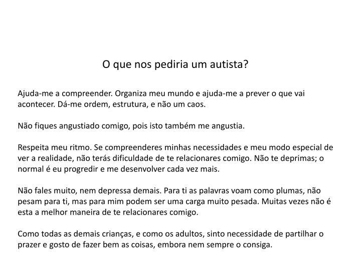 O que nos pediria um autista?