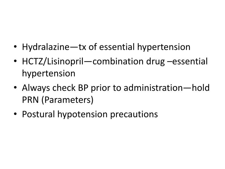 Hydralazine—tx of essential hypertension