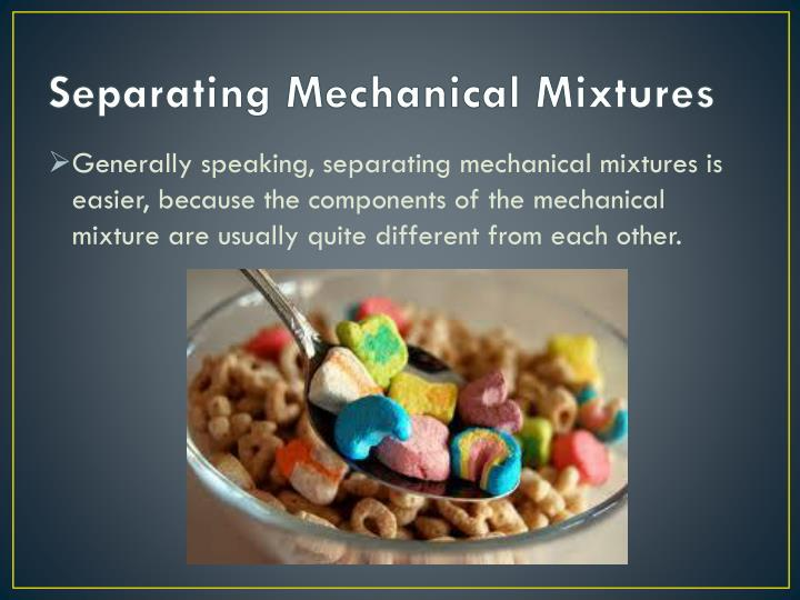 Separating mechanical mixtures1