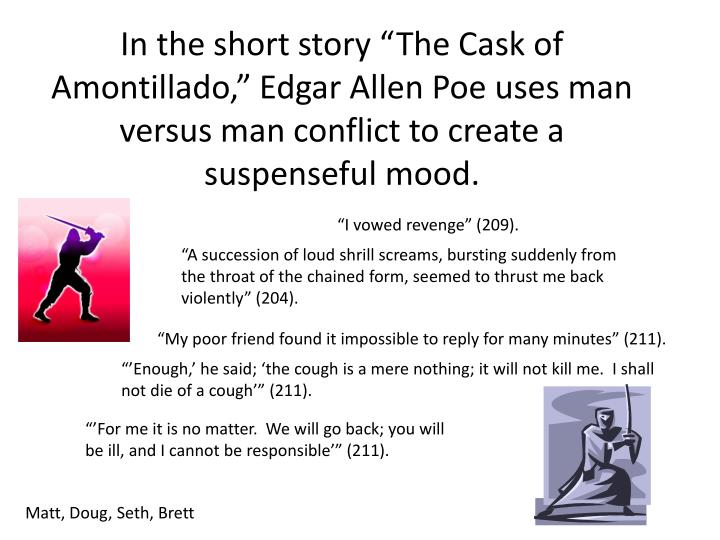 "edgar allen poes cask of amontillado essay The cask of amontillado"" are research essay sample on the tell tale heart and edgar allan poes schizophrenia custom essay edgar allan poe research paper."
