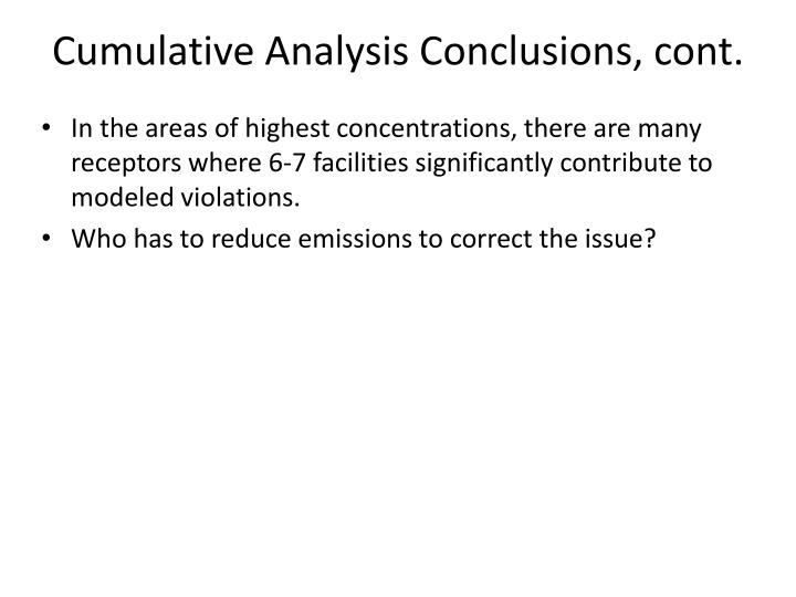 Cumulative Analysis Conclusions, cont.