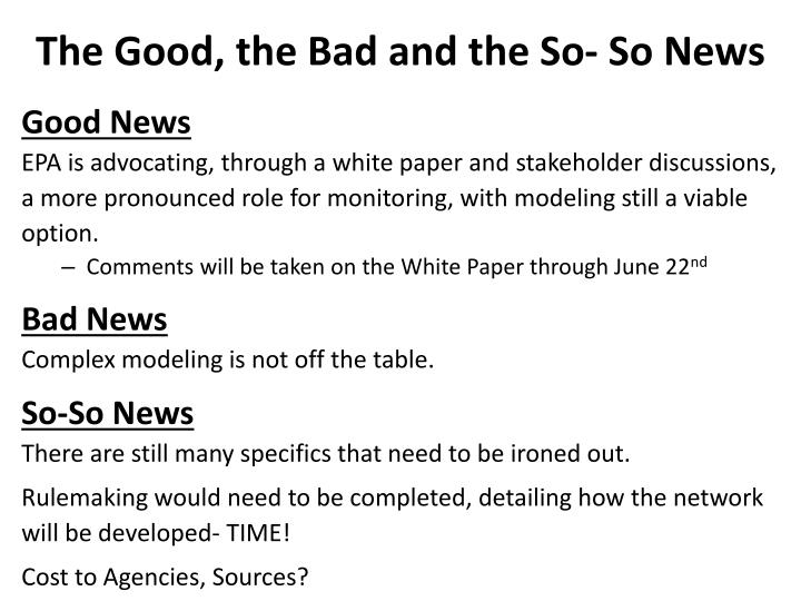 The good the bad and the so so news