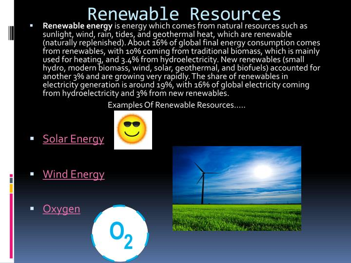 Renewable resources