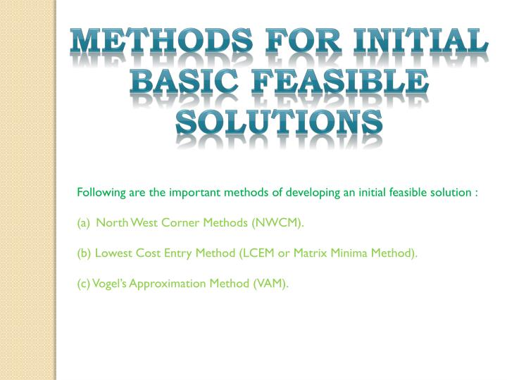 METHODS FOR INITIAL BASIC FEASIBLE SOLUTIONS