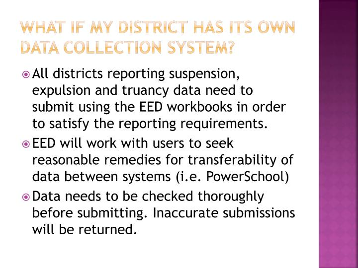 What if my district has its own data collection system?