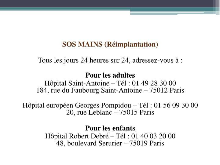 SOS MAINS (Réimplantation)