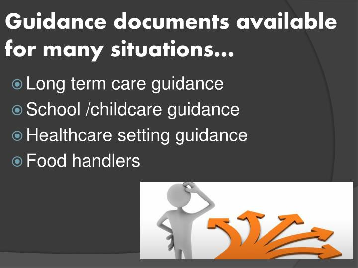 Guidance documents available for many situations…