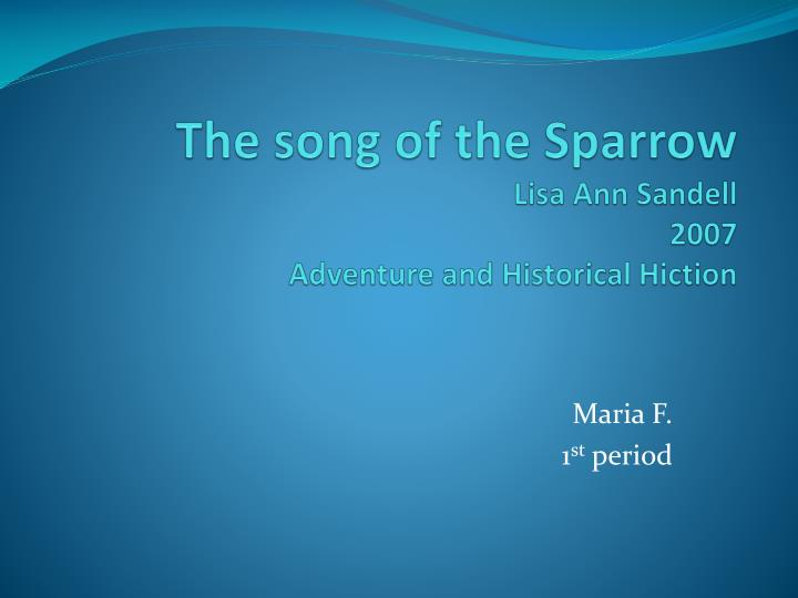 The song of the sparrow lisa ann sandell 2007 adventure and historical hiction