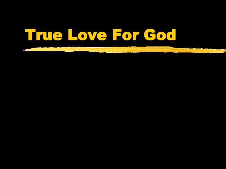 True love for god
