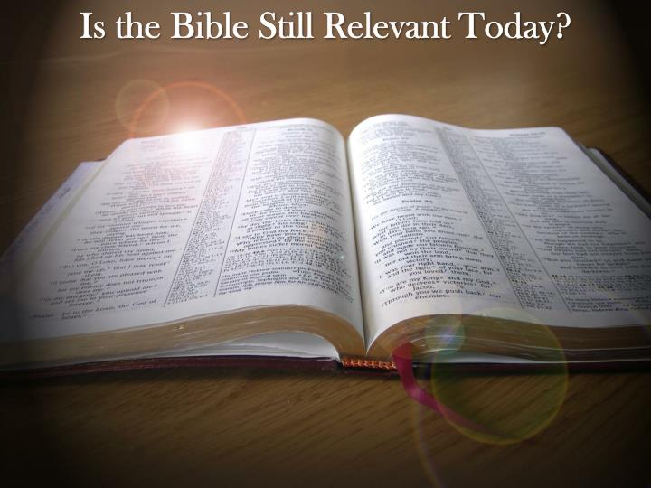 Is the Bible Still Relevant Today?