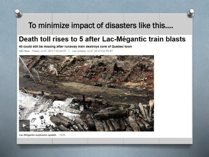 To minimize impact of disasters like this….