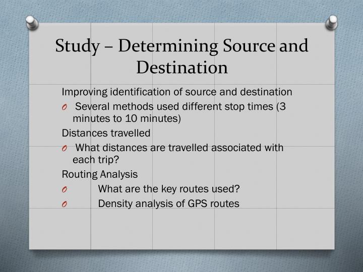 Study – Determining Source and Destination