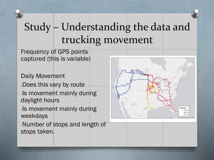 Study – Understanding the data and trucking movement