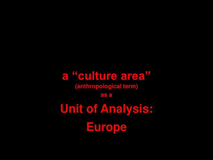 """a """"culture area"""""""
