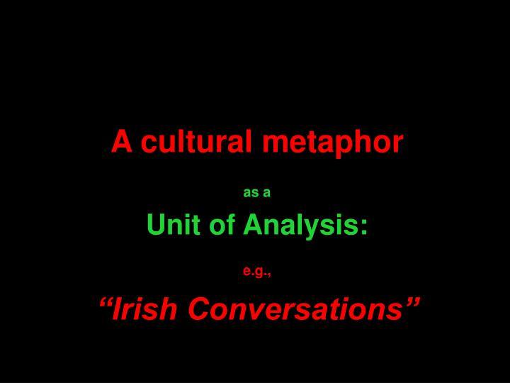 A cultural metaphor