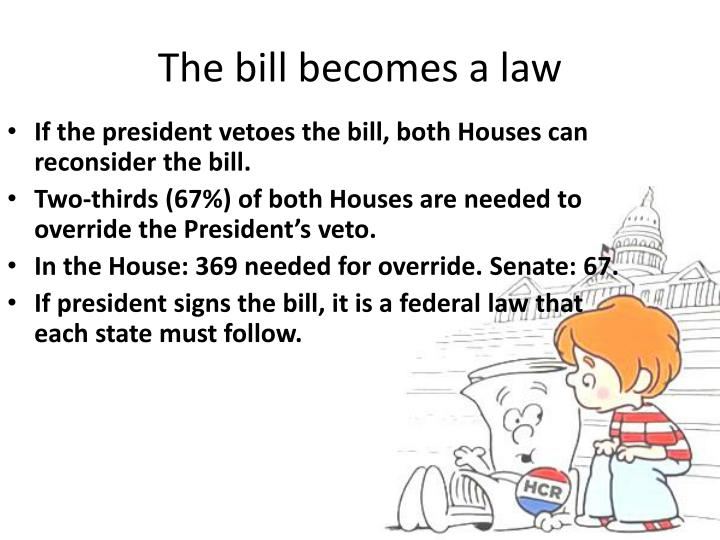 The bill becomes a law