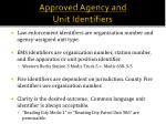 approved agency and unit identifiers