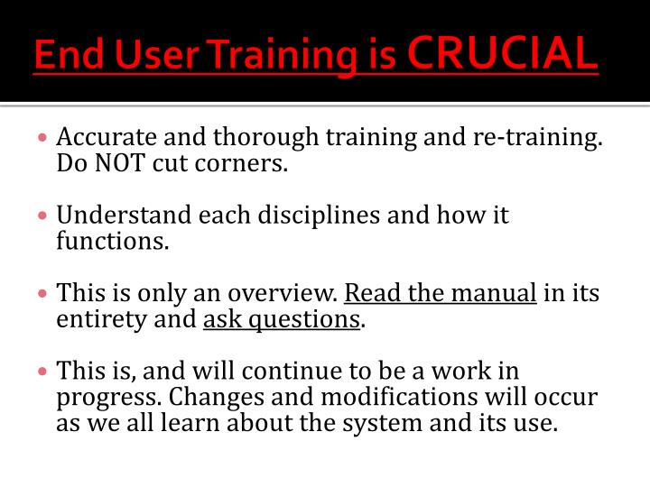 End user training is crucial
