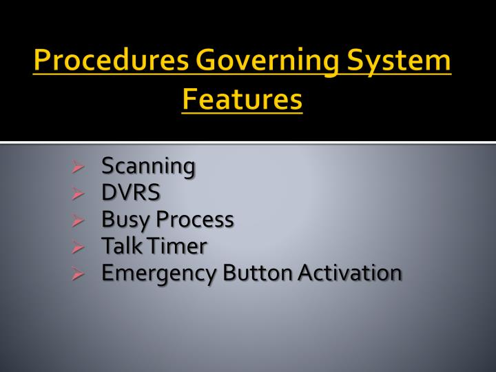 Procedures Governing System Features