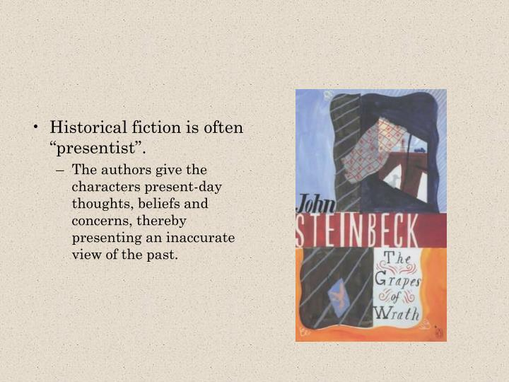 Historical fiction is often ""