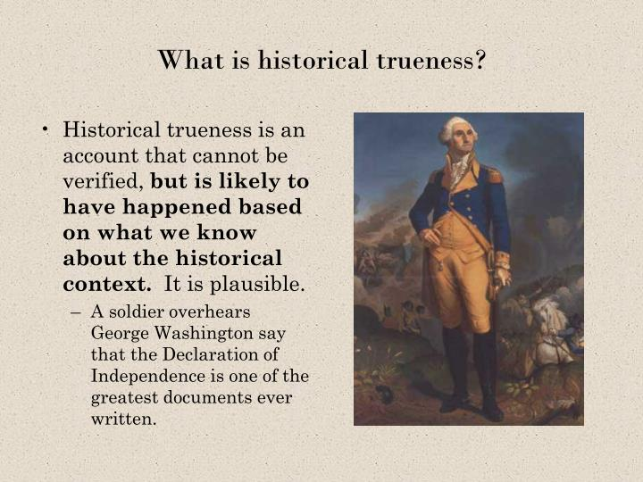 What is historical trueness?