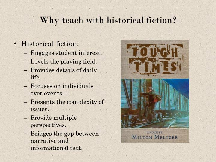 Why teach with historical fiction?