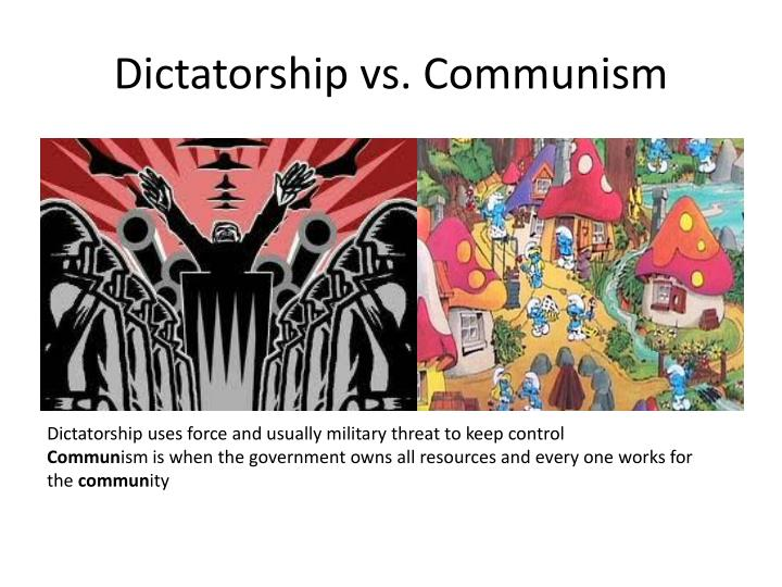 Dictatorship vs. Communism