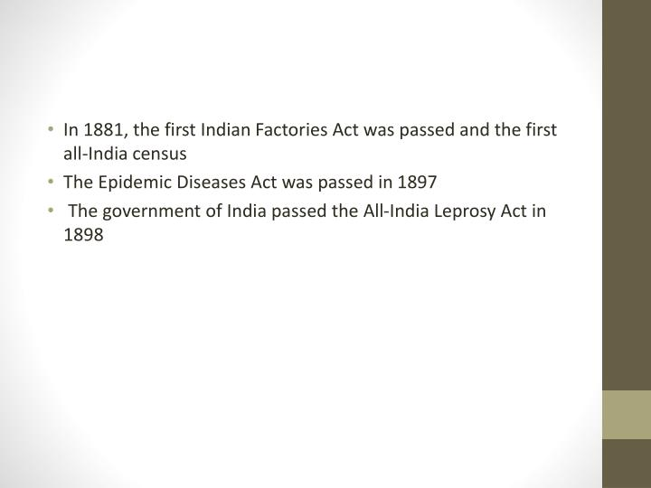 In 1881, the first Indian Factories Act