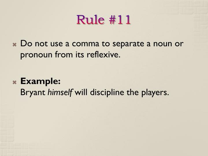 Rule #11