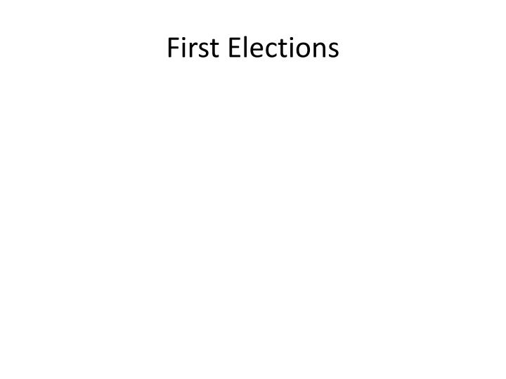 First Elections