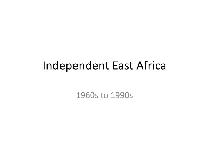 Independent East Africa