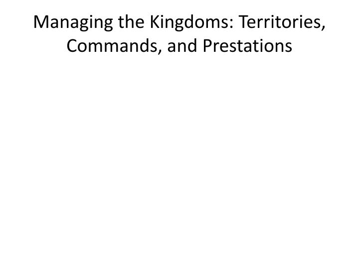 Managing the Kingdoms: Territories, Commands, and