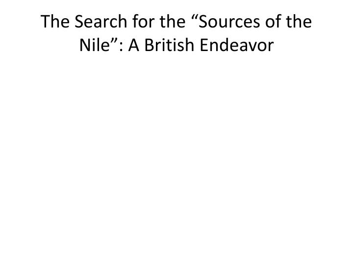 "The Search for the ""Sources of the Nile"": A British Endeavor"