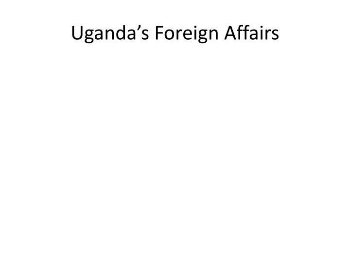 Uganda's Foreign Affairs