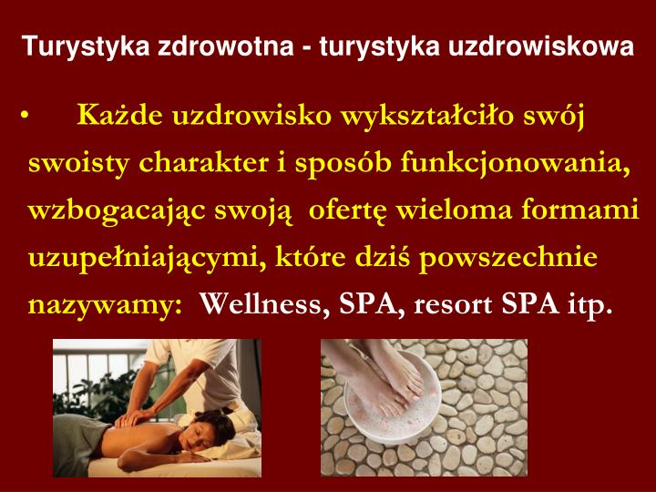 Turystyka zdrowotna - turystyka uzdrowiskowa