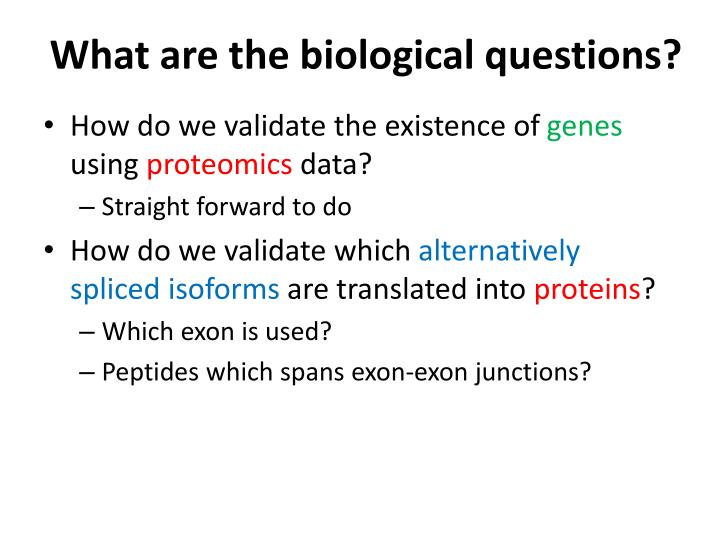 What are the biological questions?