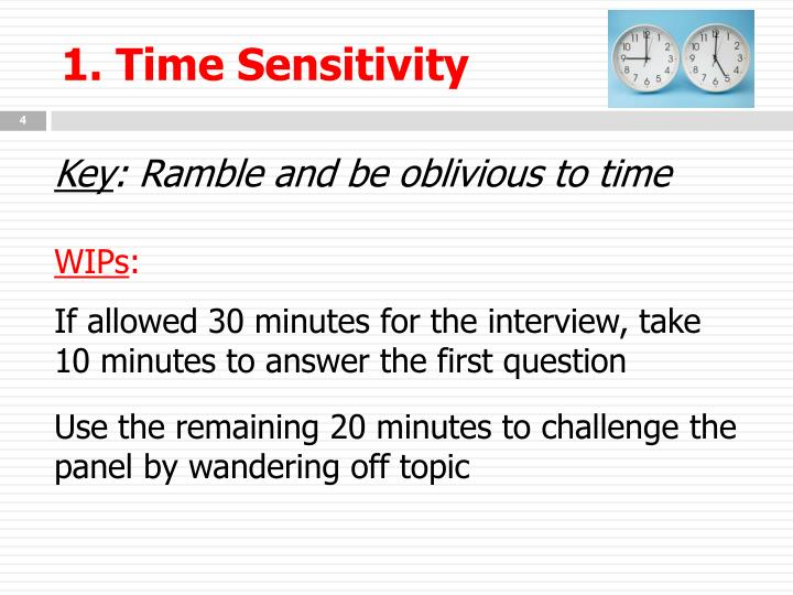 1. Time Sensitivity