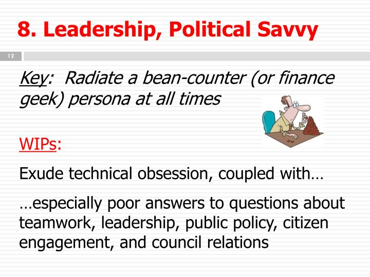 8. Leadership, Political Savvy