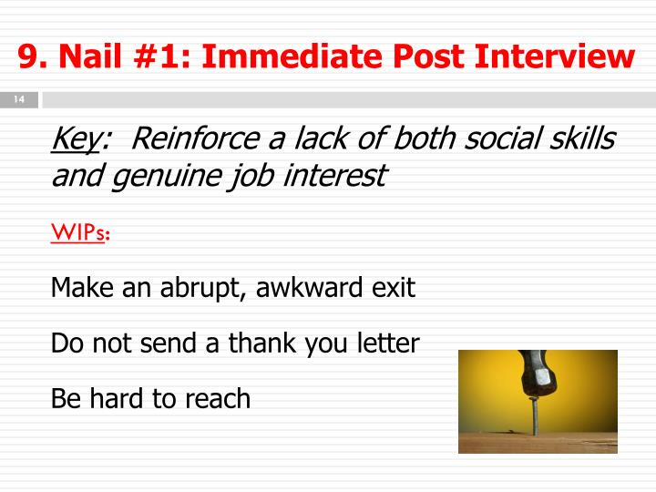 9. Nail #1: Immediate Post Interview
