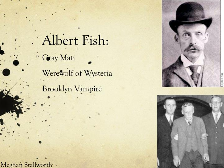 Albert fish gray man werewolf of wysteria brooklyn vampire