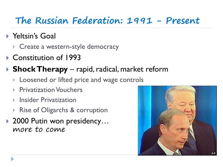 The Russian Federation: 1991 - Present